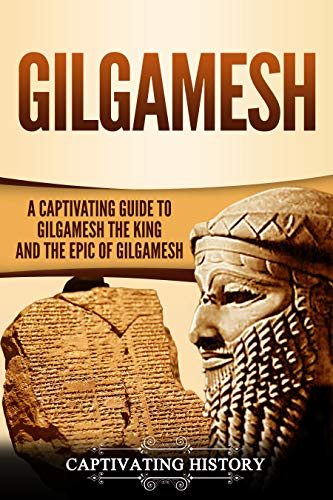 #freebooks – Gilgamesh: A Captivating Guide to Gilgamesh the King and the Epic of Gilgamesh by Captivating History