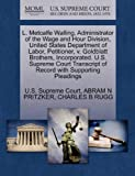 L. Metcalfe Walling, Administrator of the Wage and Hour Division, United States Department of Labor, Petitioner, V. Goldblatt Brothers, Incorporated, Abram N. PRITZKER, 1270329669