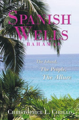 Spanish Wells Bahamas: The Island, The People, The Allure