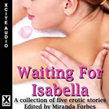 Waiting for Isabella: A Collection of Five Lesbian Stories Audiobook by Amy Eddison, Izzy French, Tabitha Rayne, Amanda Stiles, Z. Furguson, Miranda Forbes (editor) Narrated by S. Campbell