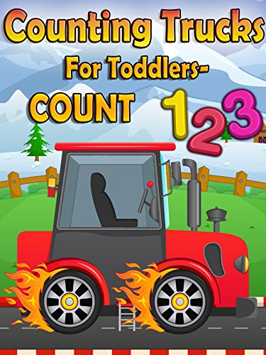 Counting Trucks For Toddlers- Count 123 (Toddler Movie)