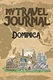 My Travel Journal Dominica: 6x9 Travel Notebook or Diary with prompts, Checklists and Bucketlists perfect gift for your Trip to Dominica   for every Traveler