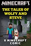 The Tales of Wolfy and Steve: a Minecraft Comic, Minecraft Novels, 1499210620