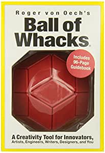 Roger von Oech's Ball of Whacks: A Creativity Tool for Innovators