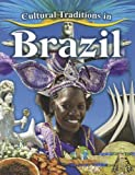 Cultural Traditions in Brazil, Molly Aloian, 0778775836