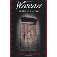 Wiccan Beliefs & Practices: With Rituals for Solitaries & Covens: With Rituals for Solitaries and Covens