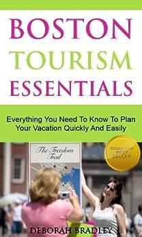 Boston Travel Guide: Tourism Essentials: A Tourist Guide To The Boston Subway, Aquarium, MFA, Freedom Trail And More... by [Bradley, Deborah]