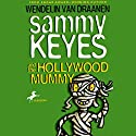 Sammy Keyes and the Hollywood Mummy Audiobook by Wendelin Van Drannen Narrated by Tara Sands