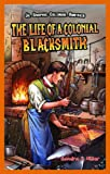 The Life of a Colonial Blacksmith (Jr. Graphic Colonial America)