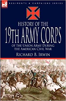 Book History of the 19th Army Corps of the Union Army During the American Civil War