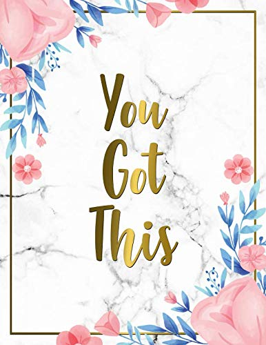 You Got This: Marble & Gold 2019-2020 Academic Planner   Floral Weekly & Monthly Student Organizer, Calendar & Schedule Agenda with Inspirational Quotes, Notes, To-Do's, Vision Boards and More  