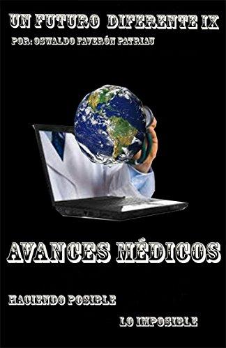 Descargar Libro Avances Médicos: Haciendo Posible Lo Imposible Oswaldo Enrique Faverón Patriau