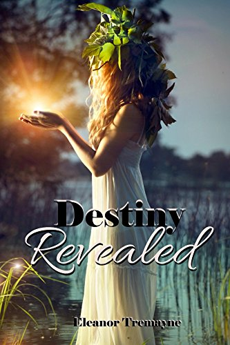 Destiny Revealed by [Tremayne, Eleanor]