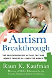 Autism Breakthrough, Raun K. Kaufman, 1250041112