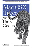 Mac OS X Tiger for Unix Geeks, Jepson, Brian and Rothman, Ernest E., 0596009127