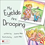 My Eyelids Are Drooping, Jeanne Miller, 1620240580