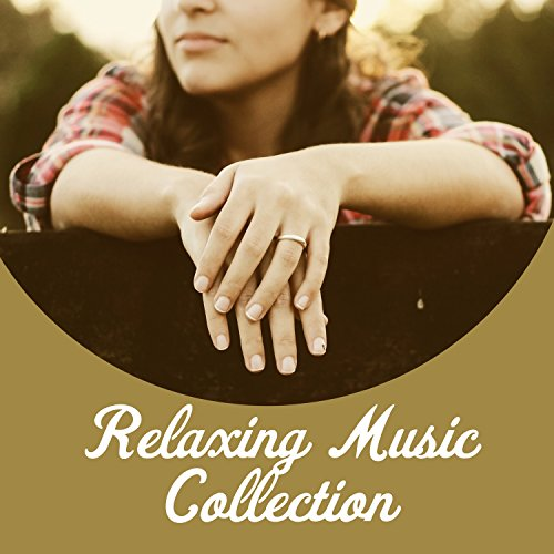 Relaxing Music Collection - Stress Relief, Calm Sounds ...  Relaxing Music ...