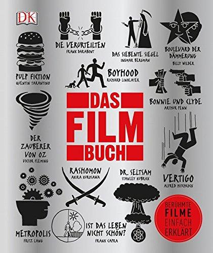 Das Film-Buch: Berühmte Filme einfach erklärt Gebundenes Buch – 29. September 2016 Danny Leigh Louis Baxter John Farndon Kieran Grand
