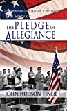 The Story of the Pledge of Allegiance (Discovering Our Nation's Heritage)