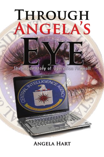 Through Angelas Eye: The inside story of Operation Firewall
