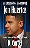 An Unauthorized Biography of Jon Huertas: The Actor who Portrays Javier Esposito on TV's Castle [Article]