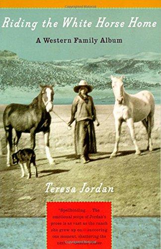 Riding the White Horse Home: A Western Family Album - Horse Album