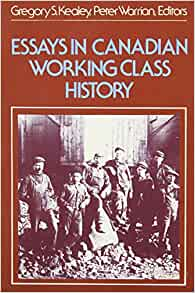 Essays in Canadian working class history