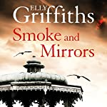 Smoke and Mirrors: A Stephens and Mephisto Mystery | Elly Griffiths