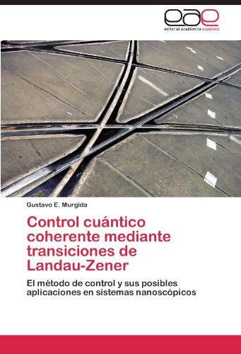 Descargar Libro Control Cuántico Coherente Mediante Transiciones De Landau-zener Murgida Gustavo E.