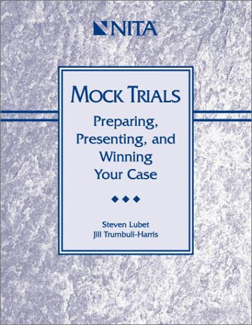 Mock Trials : Preparing, Presenting, and Winning Your Case by Jill Trumbull-Harris (2001-03-31)