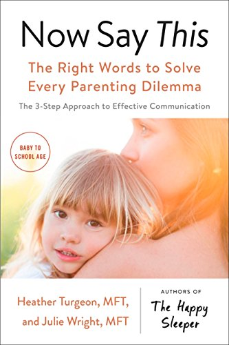 Now Say This: The Right Words to Solve Every Parenting Dilemma (Best Time Of Day To Take Saw Palmetto)