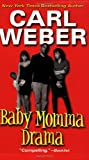 Baby Momma Drama, Carl Weber, 0758200315