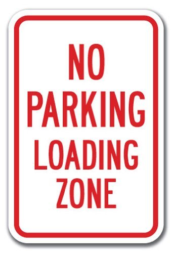 No Parking Loading Zone Sign 12 x 18 Heavy Gauge Aluminum Signs ()
