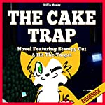 The Cake Trap: Novel Featuring Stampy Cat & Hit the Target | Griffin Mosley