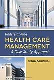 Understanding Health Care Management, Seth B. Goldsmith, 1449632106