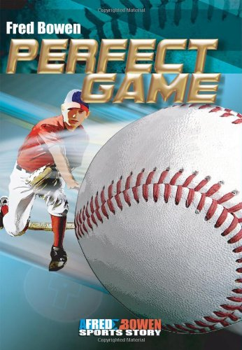 Perfect Game (Fred Bowen Sports Story Series)  Fred Bowen ... f361d1ad41ad