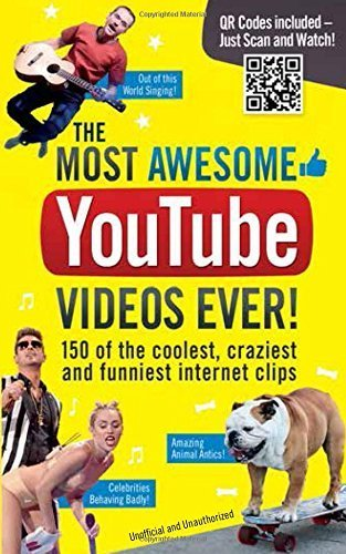 The Most Awesome YouTube Videos Ever!: 150 of the Coolest, Craziest and Funniest Internet Clips by Besley, Adrian (2014) Paperback