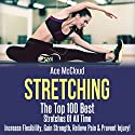 Stretching: The Top 100 Best Stretches of All Time Audiobook by Ace McCloud Narrated by Joshua Mackey