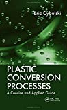 Plastic Conversion Processes: A Concise and Applied Guide