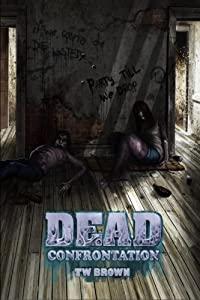 DEAD: Confrontation (Volume 6)