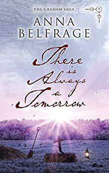 There is Always a Tomorrow (The Graham Saga Book 9) by [Belfrage, Anna]