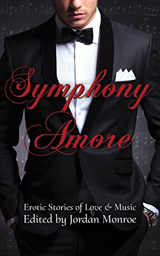 Symphony Amore: Erotic Stories of Love and Music by [Monroe, Jordan, Zizzo, Rosalía, French, Charlotte, Chase, Rebecca, Chamblee, Genevive, Callender, Laura, Fox, Sionna, Coldwell, Elizabeth, Barrett D'Arnuk, Nanisi]