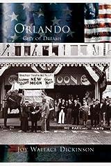 Orlando, City of Dreams (The Making of America: Florida) Paperback