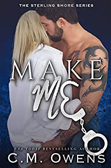 Make Me (The Sterling Shore Series Book 10) by [Owens, C.M.]