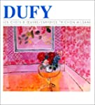 DUFY LES CHEFS D'OEUVRE