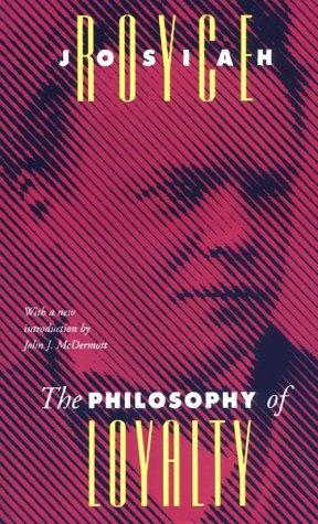 The Philosophy of Loyalty (The Vanderbilt Library of American Philosophy)