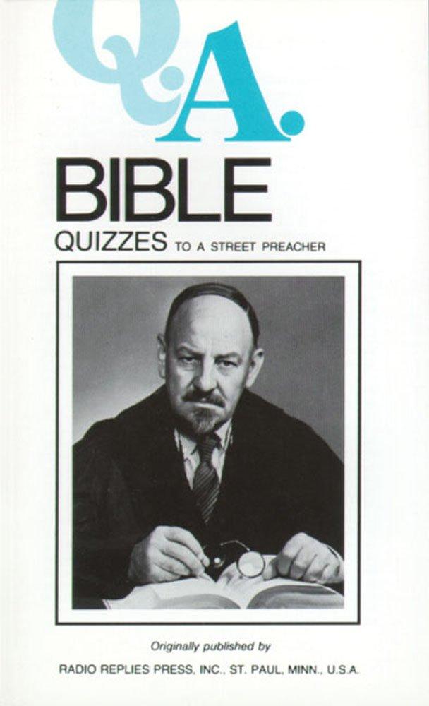 Q.A. Quizzes to a Street Preacher: Bible