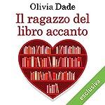 Il ragazzo del libro accanto (Amori in biblioteca 2)   Olivia Dade
