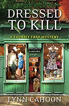Dressed To Kill (A Tourist Trap Mystery Book 4) by [Cahoon, Lynn]