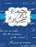 #10: Calligraphy Book for Beginners: Calligraphy Lettering Workbook Teaching Cursive Handwriting Art